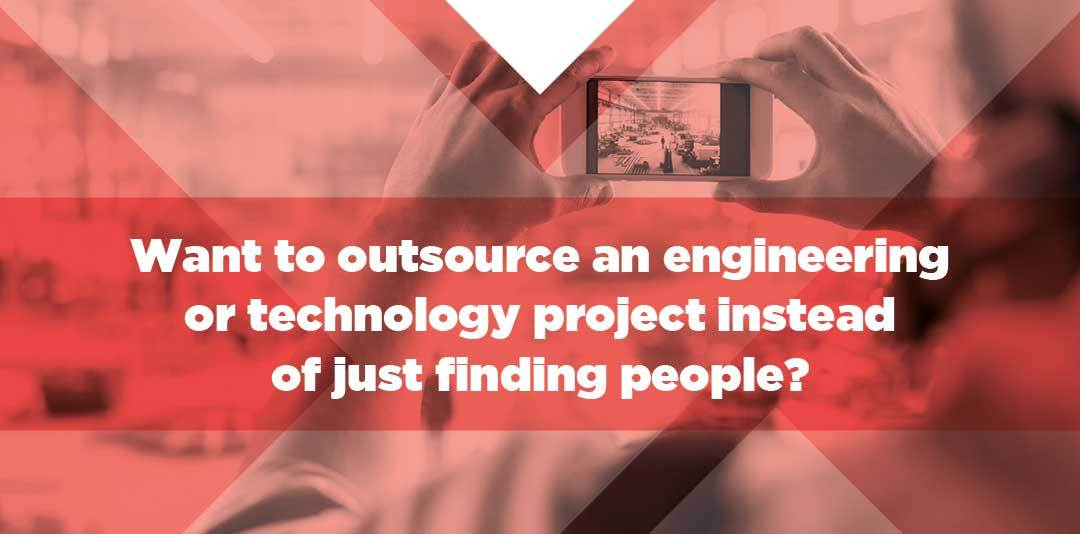 Outsource an engineering or technology project