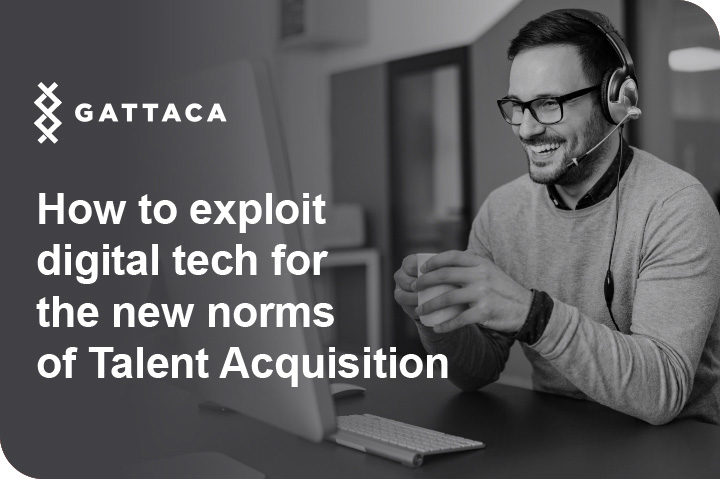 How to exploit digital technology for the 'new normal' of talent acquisition